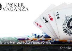Cara Menang Main Judi Poker Vaganza Online