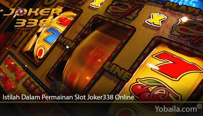 Istilah Dalam Permainan Slot Joker338 Online