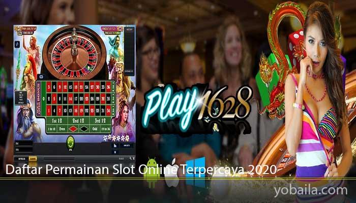 Daftar Permainan Slot Online Terpercaya 2020