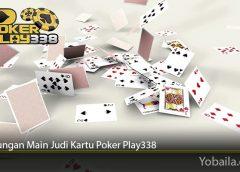 Keuntungan Main Judi Kartu Poker Play338