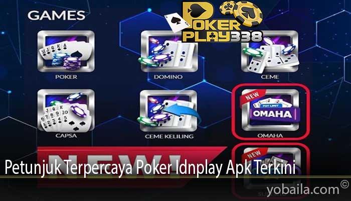 Petunjuk Terpercaya Poker Idnplay Apk Terkini